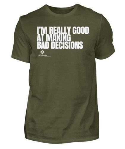 Good in Bad Decisions T-Shirt